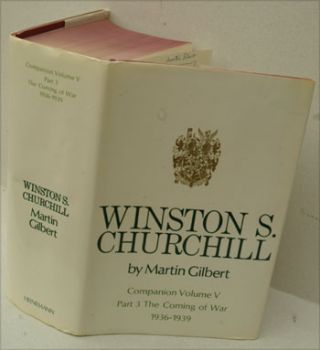 Winston S. Churchill, Companion volume V part 3 The Coming of War 1936-1939. (SIGNED). Martin...