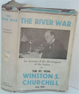 The River War (An Historical Account of the Reconquest of the Sudan). Winston S. Churchill