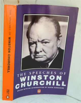 The Speeches of Winston Churchill'. Winston S. Churchill, David Cannadine.