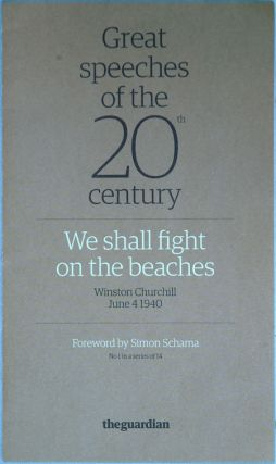 Great Speeches of the 20th Century- We Shall Fight on the Beaches. Winston S. Churchill