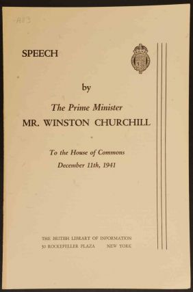 Speech by The Prime Minister Mr. Winston Churchill to the House of Commons December 11th, 1941....