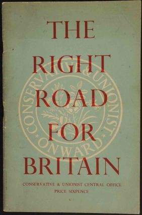 The Right Road for Britain. anon