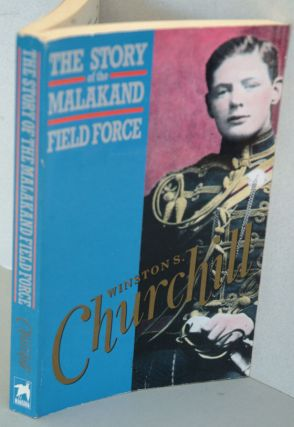 The Story of the Malakand Field Force. Winston Churchill.