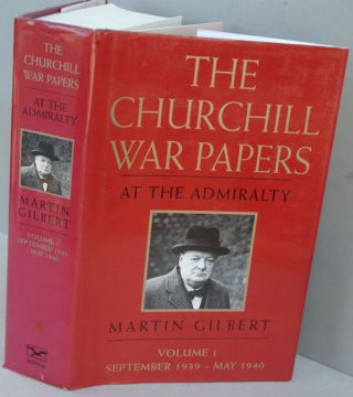 The Churchill War Papers vol. I At The Admiralty Sept. 1939-May 1940 ( Companion vol VI part 1)....