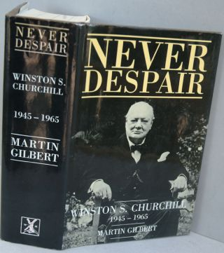 Winston S. Churchill Volume VIII Never Despair. Martin Gilbert