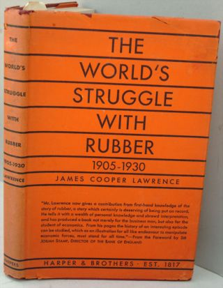 The World's Struggle with Rubber 1905-1931. James Cooper Lawrence