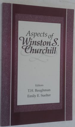 Aspects of Winston Churchill. T. H. Baughman, Emily E. Suelter