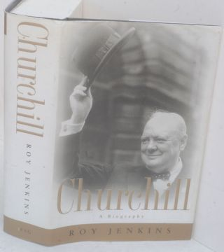 Churchill A Biography. Roy Jenkins