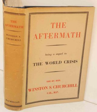 The Aftermath ( A Sequel to The World Crisis). Winston S. Churchill