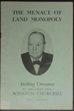 The Menace of Land Monopoly. Winston S. Churchill.