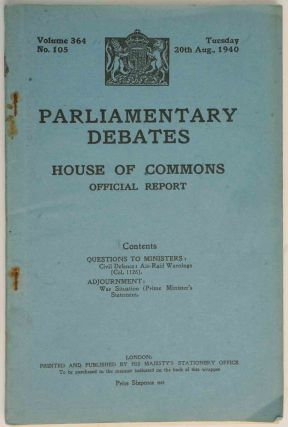 Parliamentary Debates 20 August 1940. Winston S. Churchill