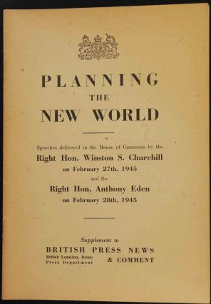 Planning the New World. Winston S. Churchill, A. Eden