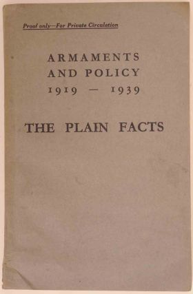 Armaments & Policy 1919-1939 The Plain Facts. Winston S. Curchill