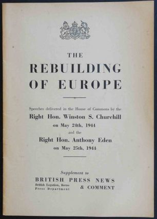 The Rebuilding of Europe. Winston S. Churchill, A. Eden