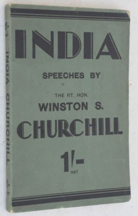 INDIA, Speeches and an Introduction. Winston S. Churchill