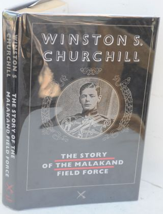 The Story of the Malakand Field Force. Winston Churchill