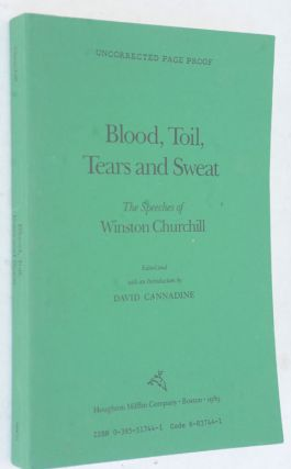 Blood, Toil, Tears and Sweat - Uncorrected Page Proof. Winston S. Churchill, David Cannadine.
