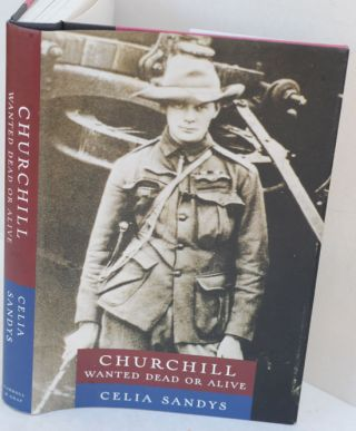 Churchill: Wanted Dead or Alive. Celia Sandys