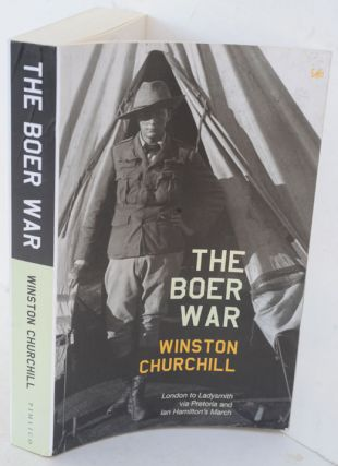 The Boer War ( London to Ladysmith , and Ian Hamilton's March). Winston S. Churchill