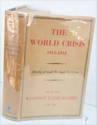 The World Crisis 1911-1918 ( Abridged and Revised) Inscribed copy