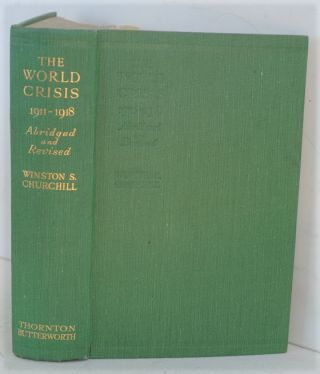 The World Crisis 1911-1918 ( Abridged and Revised). Winston S. Churchill