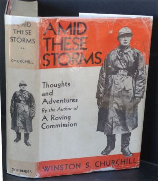 Amid These Storms. Winston S. Churchill