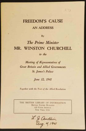 Freedom's Cause, an Address by The Prime Minister Mr. Winston Churchill June 12, 1941. Winston S. Churchill.