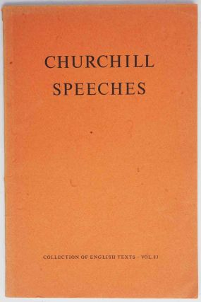 Some Speeches by Sir Winston Churchill. Winston S. Churchill, F L. Sack