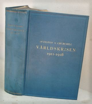 VARLDSKRISEN 1911-1918 (Swedish translation of The World Crisis). Winston S. Churchill