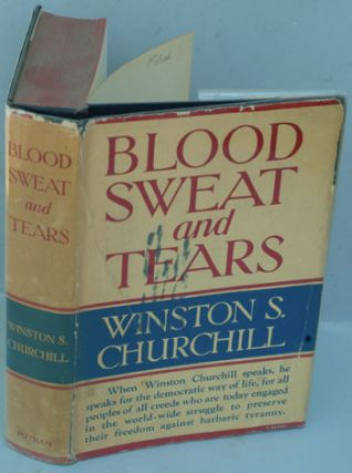 Blood Sweat and Tears. Winston S. Churchill.
