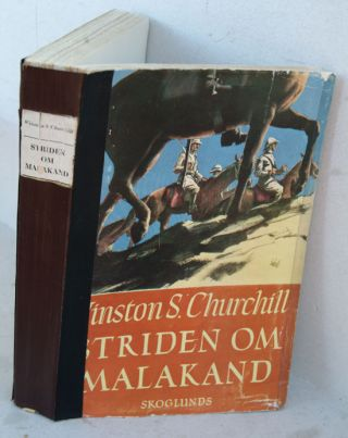 Striden om Malakand ( Swedish translation of Malakand Field Force). Winston S. Churchill