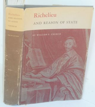 Richelieu and Reason of State. William F. Church