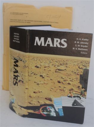 Mars (Space Science Series). H. H. Kieffer, Conway W. Snyder, Bruce M. Jakosky, Mildred S....