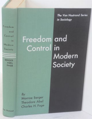 Freedom and Control in Modern Society. Monroe: Abel Berger, Theodore, Charles Page