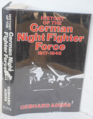 History of the German Night Fighter Force, 1917-45. Genhard Aders.