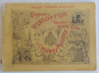Chicago Tribune glimpses of the World's fair: a selection of gems of the White City seen through...