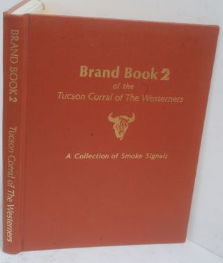 Brand Book 2 of the Tucson Corral of the Westerners A Collection of Smoke Signals, Numbers 11-20,...