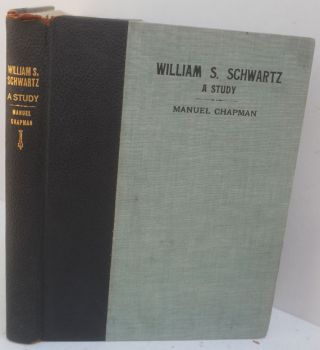 William S. Schwartz : A Study. Manuel Chapman