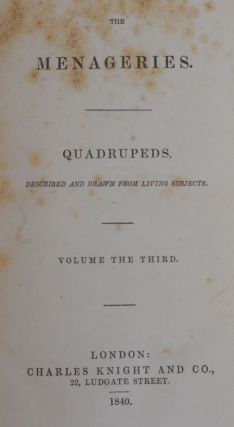The Menageries Quadrupeds Described and Drawn from Living Subjects (3 volumes)
