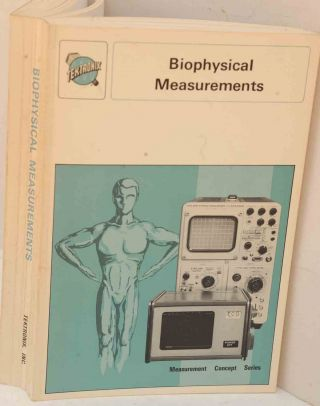 Biophysical Measurements (Measurement Concept Series). Peter Strong