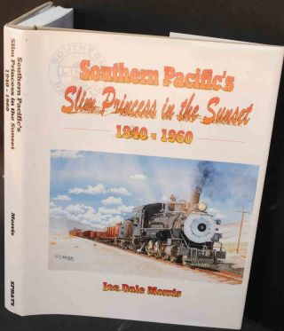 Southern Pacific's Slim Princess In The Sunset - 1940-1960. Joe Dale Morris