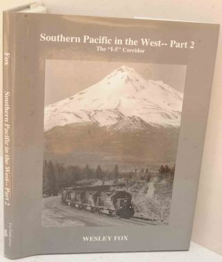 Southern Pacific in the West - Part 2: The I-5 Corridor. Wesley Fox