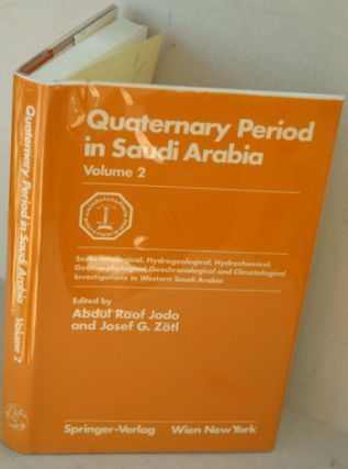 Quaternary Period in Saudi Arabia. Vol. 2: Sedimentological, Hydrogeological, Hydrochemical,...