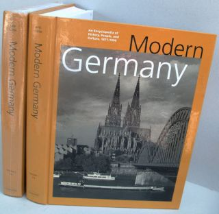Modern Germany: An Encyclopedia of History, People, and Culture 1871-1990 (2 Volume Set). Dieter...