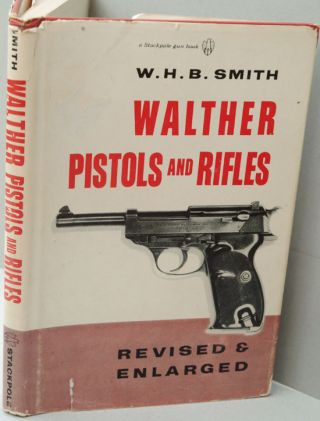 Walther Pistols and Rifles. W. H. B. Smith