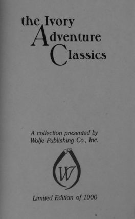 The Ivory Adventure Classics 6 vols, consisting of: Sport and Travel: East and West; East of the Sun and West of the Moon; Stanley and the White Heroes in Africa; Wild Beasts and Their Ways: Ends of the Earth; Gun and Camera in Southern Africa