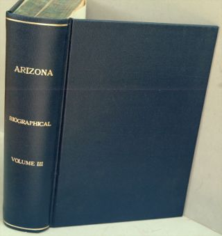Arizona: Prehistoric--Aboriginal--Pioneer--Modern: the Nation's Youngest Commonwealth Within a...