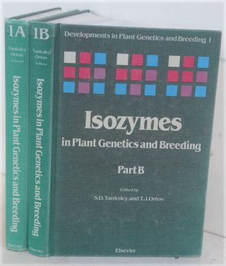 Isozymes in Plant Genetics and Breeding, Part A and Part B, 2 Volume Set. S. D. And Orton...